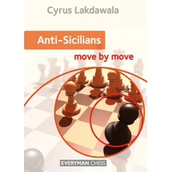 Anti-Sicilians: Move by Move - Cyrus Lakdawala