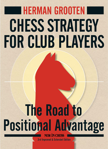 Chess Strategy for Club Players - Herman Grooten-big
