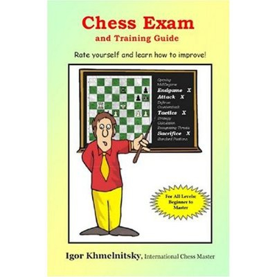 Chess Exam And Training Guide: Rate Yourself And Learn How To Improve-big
