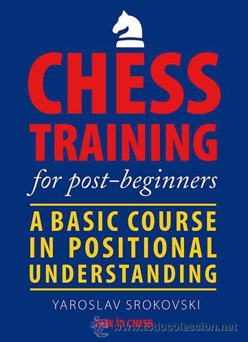 Chess Training for Post-Beginners / Yaroslav Srokovski-big