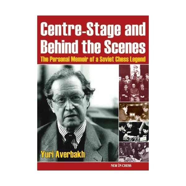 Centre-Stage and Behind the Scenes: The Personal Memoir of a Soviet Chess Legend-big