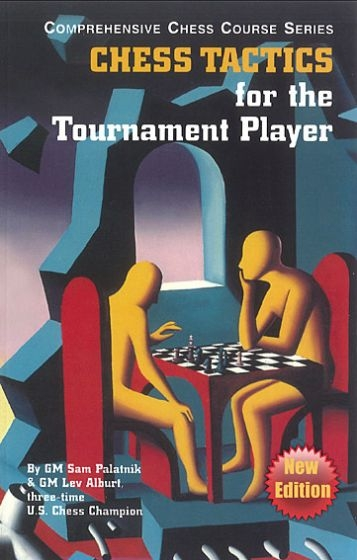 Chess Tactics for the Tournament Player: New Edition-big