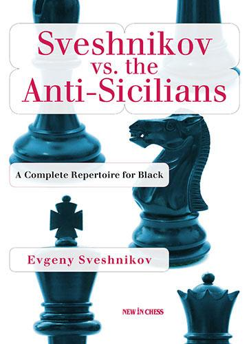 Sveshnikov vs. the Anti-Sicilians - Evgeny Sveshnikov-big