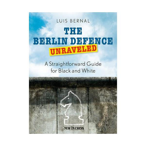 The Berlin Defence Unraveled: A Straightforward Guide for Black and White-big