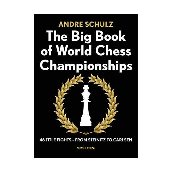 The Big Book of World Chess Championships - Andre Schulz-big