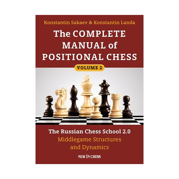 The Complete Manual of Positional Chess- Volume 2: The Russian Chess School 2.0 – Middlegame Structures and Dynamics-big
