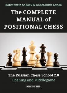 The Complete Manual of Positional Chess - Konstantin Sakaev, Konstantin Landa